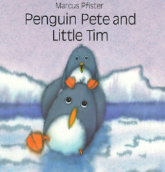 Penguin Pete and Little Tim  -By Marcus Pfister